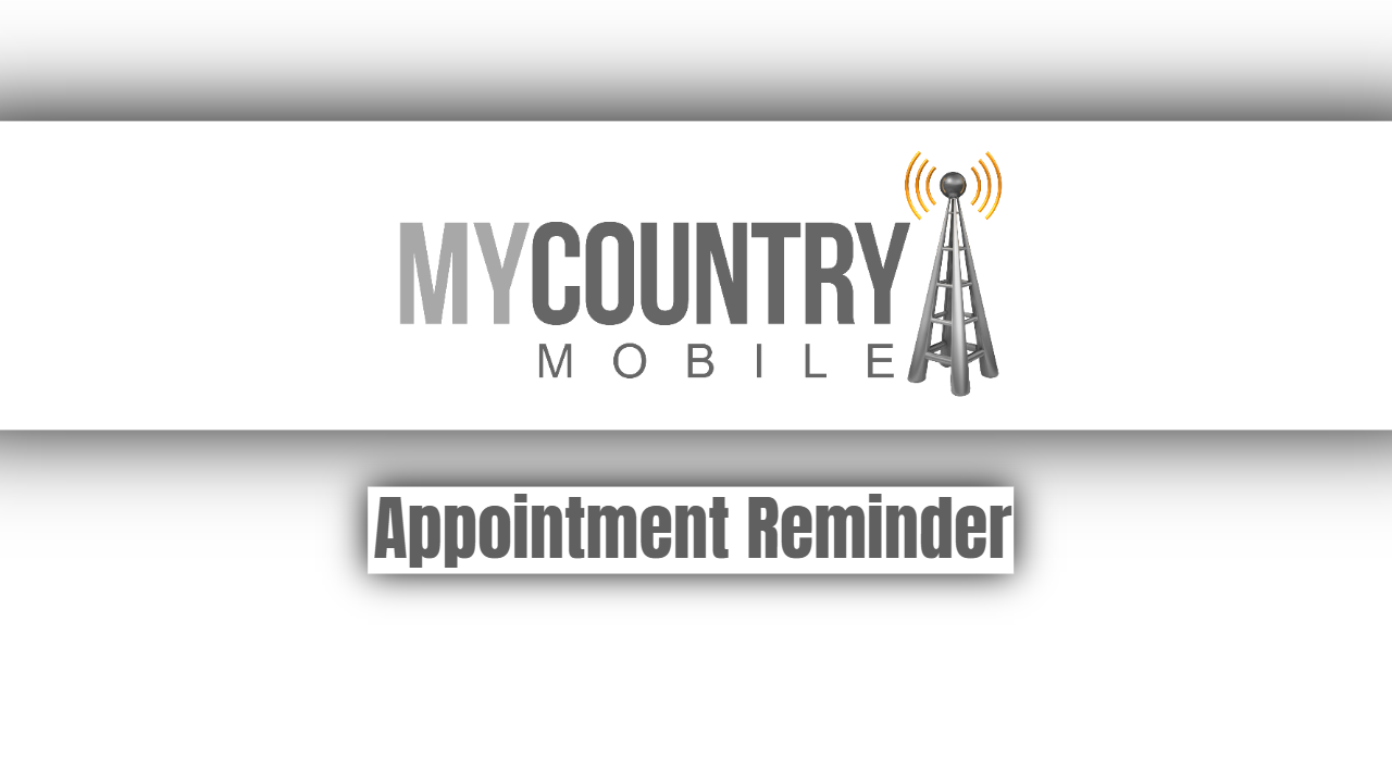 Appointment Reminder - My Country Mobile