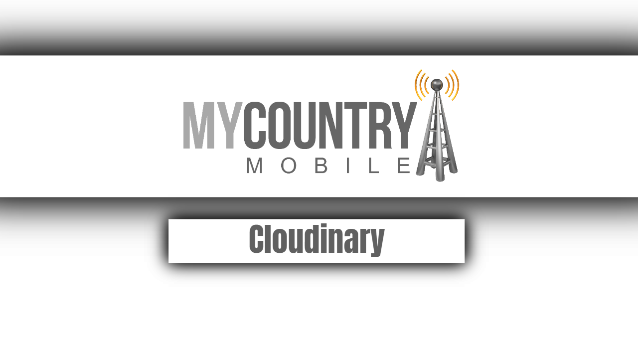 Cloudinary -My Country Mobile