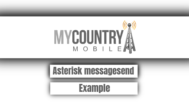 Asterisk messagesend example - My Country Mobile