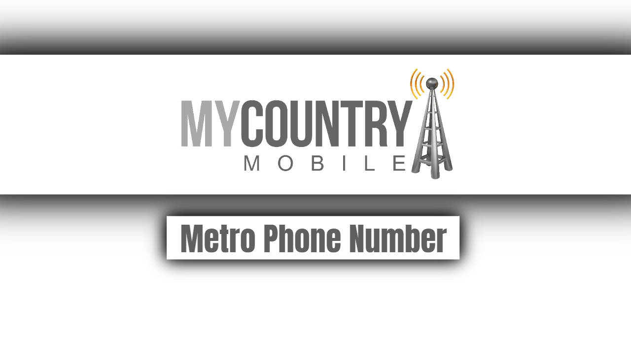 Metro Phone Number-my country mobile
