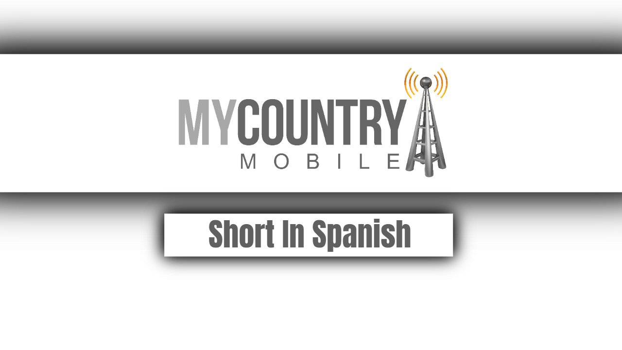 Short In Spanish-my country mobile