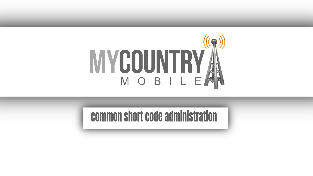 Common short code administration-my country mobile