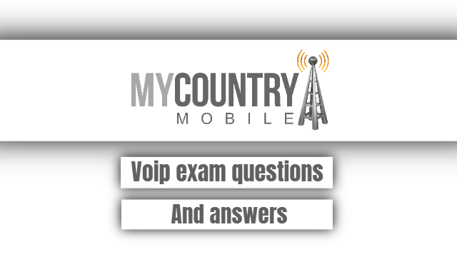 Voip exam questions And answers - My Country Mobile