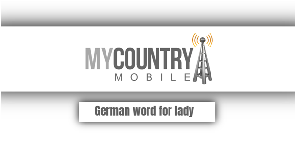 German word for lady - My Country Mobile