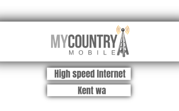 High Speed Internet Kent Wa - My Country Mobile