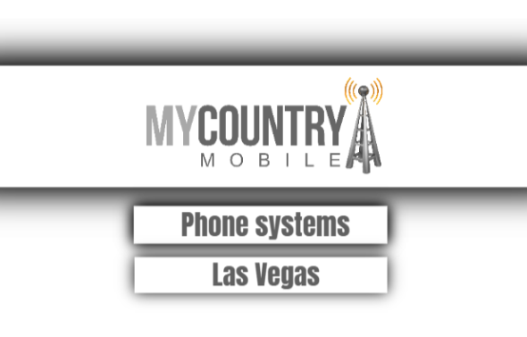 Phone Systems Las Vegas - My Country Mobile