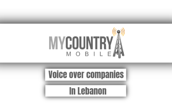 Voice Over Companies In Lebanon - My Country Mobile
