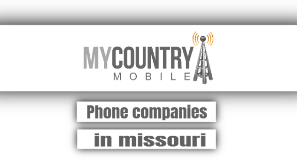 Phone Companies In Missouri - My Country Mobile