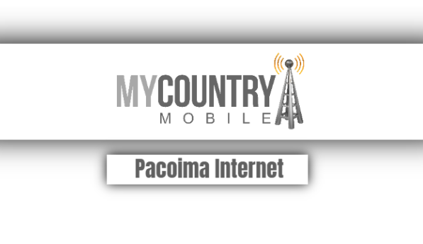 Pacoima Internet - My Country Mobile