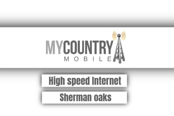 high speed internet sherman oaks