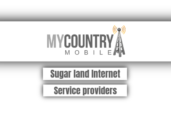 sugar land internet service providers - My Country Mobile