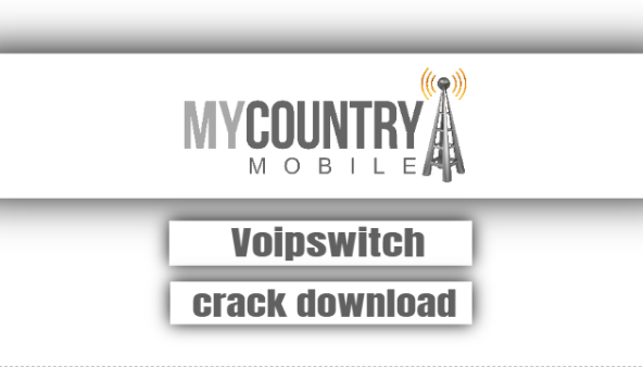 voipSwitch crack download - My Country Mobile
