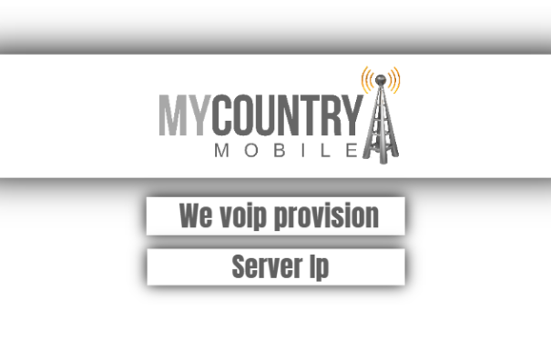Internet Providers We voip Provision Server IP